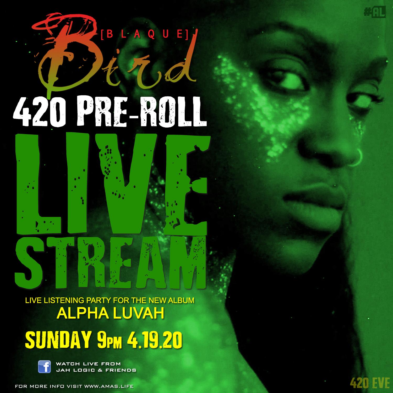 [Blaque] Bird To Stream Live Listening Party On 420 Eve